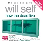 How the Dead Live | Will Self