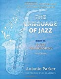 The Language Of Jazz - Book 15 Blues Progressions (New Edition): Blues Progressions (The Language of Jazz Series) (Volume 15)