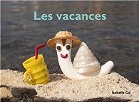 Les vacances par Isabelle Gil