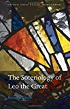 img - for The Soteriology of Leo the Great (Oxford Theology and Religion Monographs) book / textbook / text book