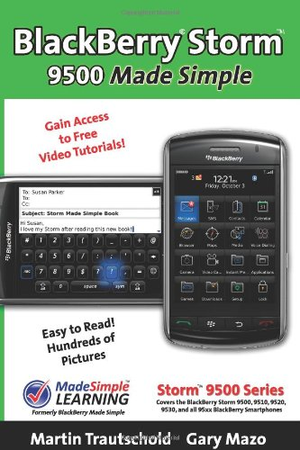 BlackBerry(r) Storm(tm)  9500 Made Simple: For 9500, 9510, 9520, 9530 and all 95xx Series BlackBerry Storm(tm) Smartphones