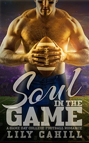 Search : Soul in the Game: A College Football Romance (Game Day Book 3)