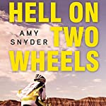 Hell on Two Wheels | Amy Snyder