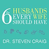 The Six Husbands Every Wife Should Have: How Couples Who Change Together Stay Together