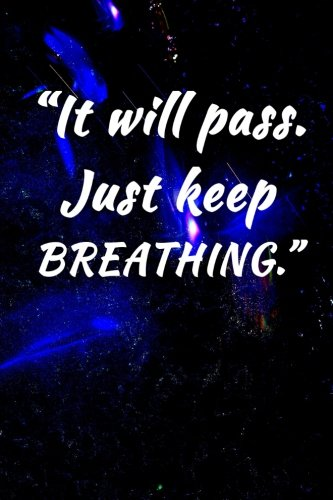 Download It will pass. Just keep breathing.: Motivate & Inspire Writing Journal Lined, Diary, Notebook for Men & Women (Slick Success) ebook