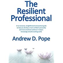 The Resilient Professional by Andrew D Pope (2016-01-20)
