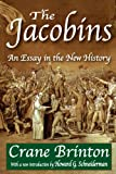 The Jacobins : An Essay in the New History, Brinton, Crane, 1412818338