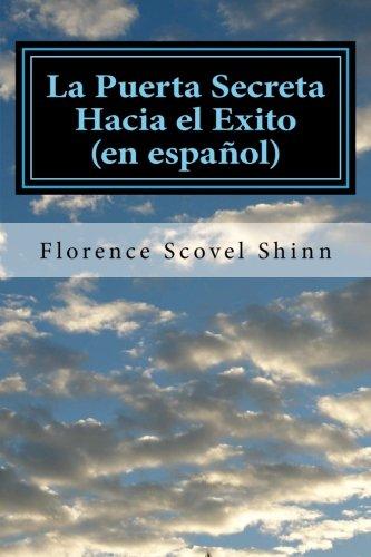 La Puerta Secreta Hacia el Exito (en español) (Spanish Edition) [Florence Scovel Shinn] (Tapa Blanda)