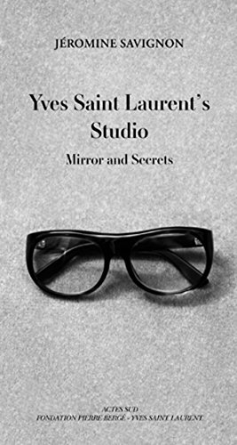 Yves Saint Laurent's Studio: Mirror and Secrets