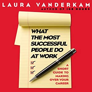 What the Most Successful People Do at Work Audiobook