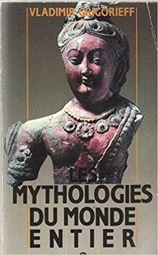 Les Mythologies du monde entier epub pdf