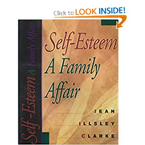 Self-Esteem: A Family Affair Jean Illsley Clarke