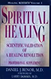 Spiritual Healing Professional Supplement Vol. 1 : Scientific Validation of a Healing Revolution, Benor, Daniel J., 1886785120