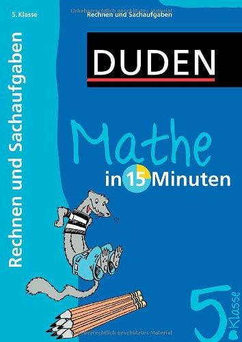 Duden Mathe in 15 Minuten. Rechnen und Sachaufgaben 5. Klasse