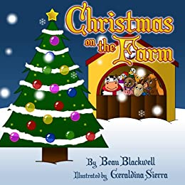 Christmas on the Farm: A Rhyming Picture Book About Christmas by [Blackwell, Beau]