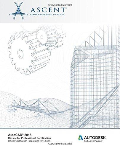 Read Online AutoCAD 2018 Review for Professional Certification: Autodesk Authorized Publisher pdf epub