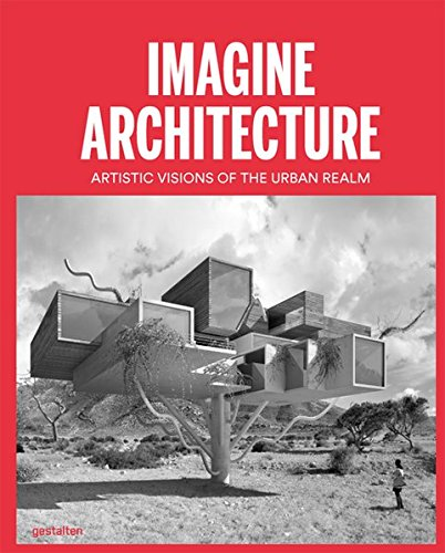 Imagine Architecture: Artistic Visions of the Urban Realm by Gestalten (Image #2)