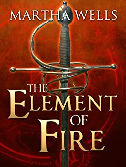 The Element of Fire (English Edition) de [Wells, Martha]