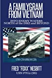 img - for A FamilyGram From Vietnam: Into Enemy Waters-North of the DMZ and Beyond book / textbook / text book