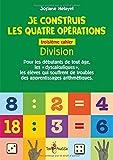 Je construis les quatre opérations : Troisième cahier : la division