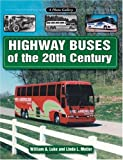 Highway Buses of the 20th Century, William A. Luke and Linda Metler, 1583881212