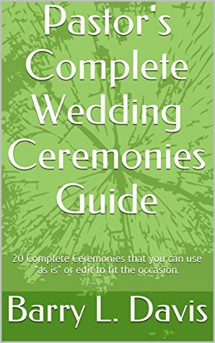 Pastor's Complete Wedding Ceremonies Guide: 20 Complete Ceremonies that you can -