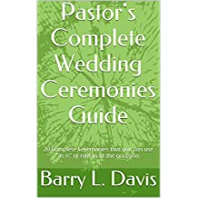 Pastor's Complete Wedding Ceremonies Guide: 20 Complete Ceremonies that you can use!