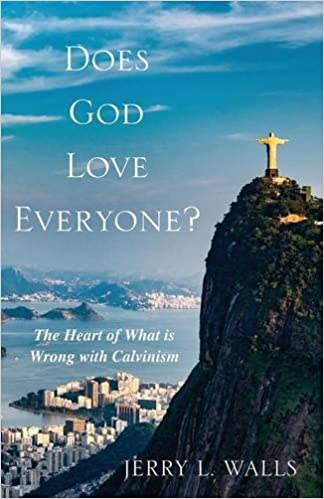 Does God Love Everyone?: The Heart of What's Wrong with
