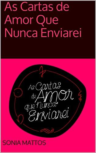 Amazon.com: As Cartas de Amor Que Nunca Enviarei (Portuguese ...