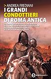 I grandi condottieri di Roma antica (eNewton Saggistica)