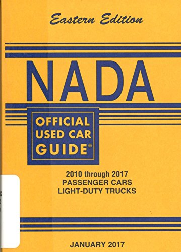 Eastern Used Cars (NADA Official Used Car Guide - Eastern Edition - 2010 through 2017 Passenger Cars & Light Duty Trucks - , January 2017)