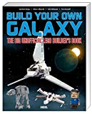 Build Your Own Galaxy: The Big Unofficial Builder's Book