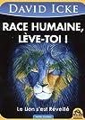 Race Humaine, lève-toi ! : Le Lion s'est réveillé par Icke