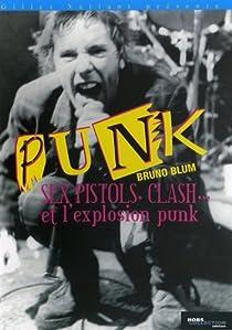 Les Sex Pistols, le Clash et l'explosion punk par Blum