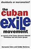 img - for The Cuban Exile Movement: Dissidents or Mercenaries book / textbook / text book