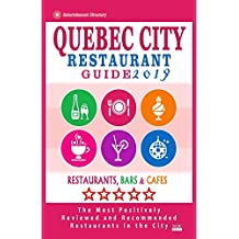 Quebec City Restaurant Guide 2019: Best Rated Restaurants in Quebec City, Canada - 400 restaurants, bars and cafés recommended for visitors, 2019