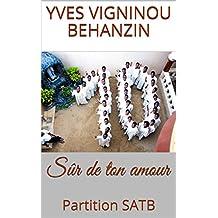 Sûr de ton amour: Partition SATB (French Edition)