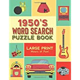 1950's Word Search Puzzle Book: Large Print Word Search Books for Seniors, Adults, and Teens. 100 Easy, Entertaining, Fun Puz