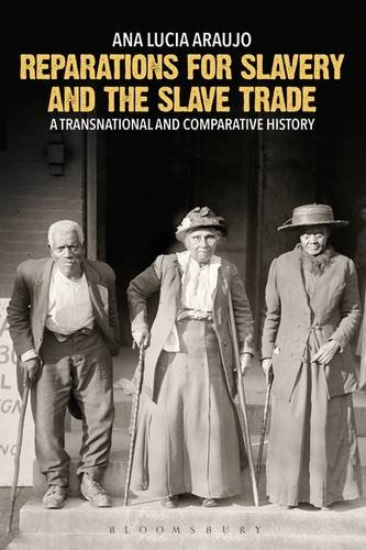 reparations-for-slavery-and-the-slave-trade-a-transnational-and-comparative-history