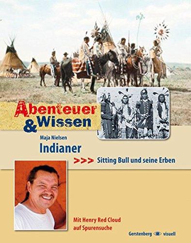 Abenteuer & Wissen: Indianer: Sitting Bull und seine Erben