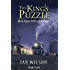 The King's Puzzle, Book 2 of 6: An Angus Wolfe adventure (Angus Wolfe Adventures - The King's Puzzle)