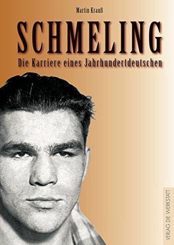 Schmeling: Die Karriere eines Jahrhundert-Deutschen