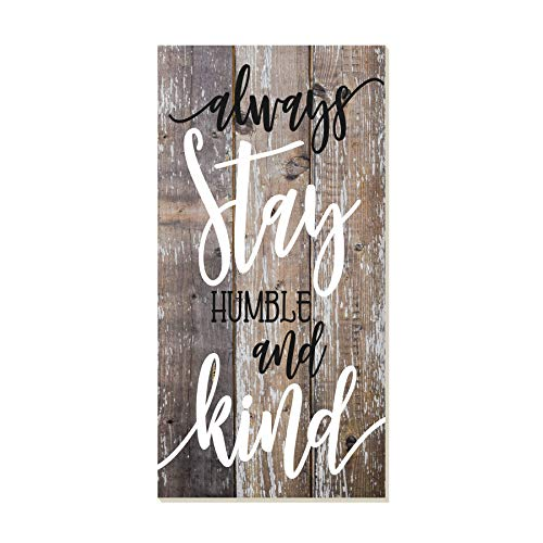 (Always Stay Humble and Kind Rustic Wood Wall Sign 9x18 )