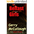 Belfast Girls: Three girls, from different backgrounds, growing up in post-conflict Northern Ireland