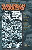 Suburban Warriors: The Origins of the New American Right (Politics and Society in Modern America)