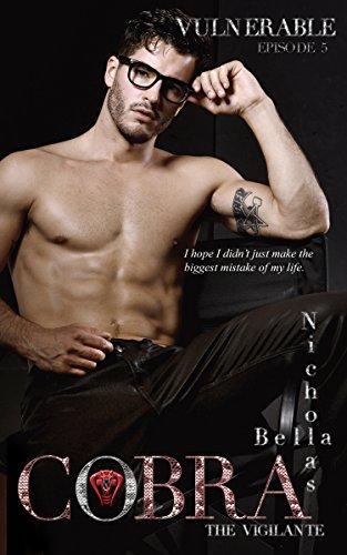 Vulnerable: Episode Five (Cobra: The Vigilante Book - Wood Bello Versatile