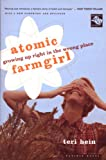 Atomic Farmgirl, Teri Hein, 0618302417
