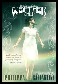 Weather Child (The Awakened Book 1) by [Ballantine, Philippa]