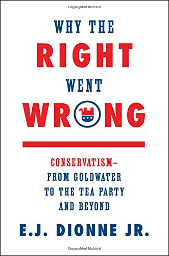 Why the Right Went Wrong: Conservatism--From Goldwater to the Tea Party and Beyond for $<!--$6.00-->