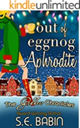 Out of Eggnog Aphrodite - A Between the Chronicles Novella (The Goddess Chronicles Book 5)